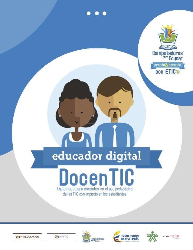 Diplomado para docentes en el usopedagógico de las TIC con impacto en los estudiantes