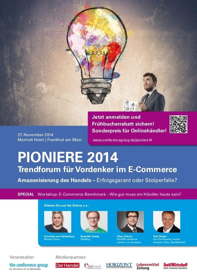27. November 2014  Marriott Hotel | Frankfurt am Main  PIONIERE 2014  Trendforum für Vordenker im E-Commerce  Amazonisieru...