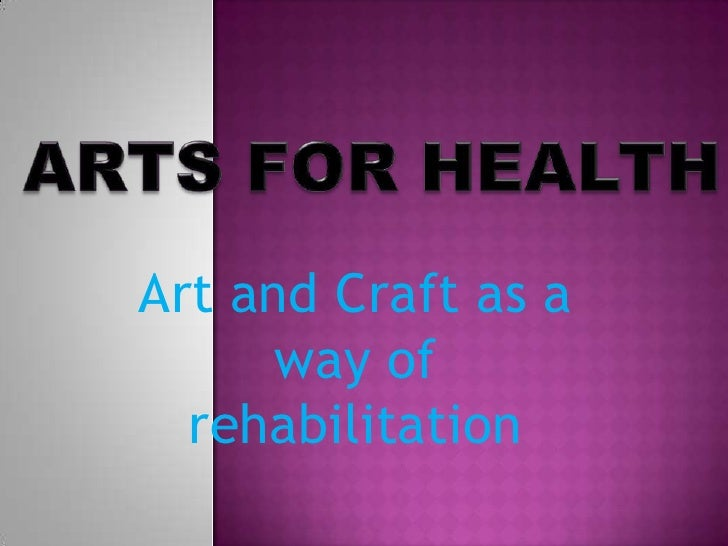 Art and Craft as a      way of  rehabilitation