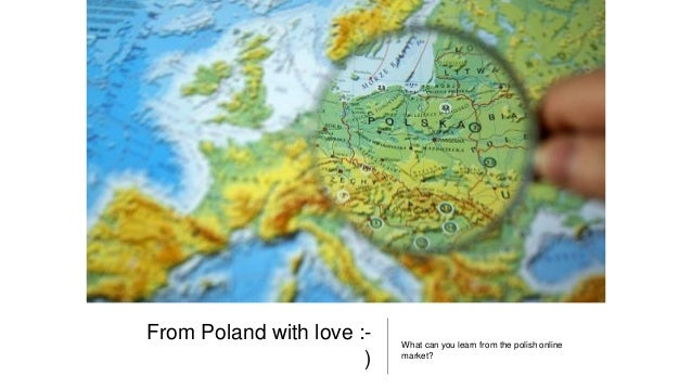 From Poland with love :- ) What can you learn from the polish online market?