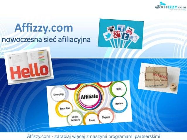 Affizzy.com nowoczesna sieć afiliacyjna Affizzy.com - zarabiaj więcej z naszymi programami partnerskimi