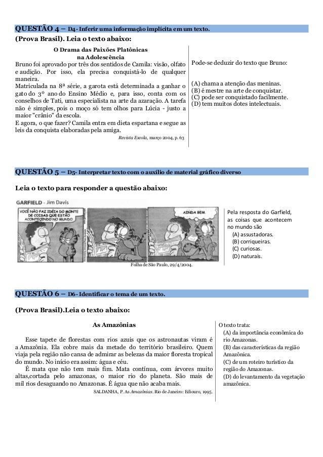 QUESTÃO 4 – D4- Inferir uma informação implícita em um texto.  (Prova Brasil). Leia o texto abaixo:  O Drama das Paixões P...
