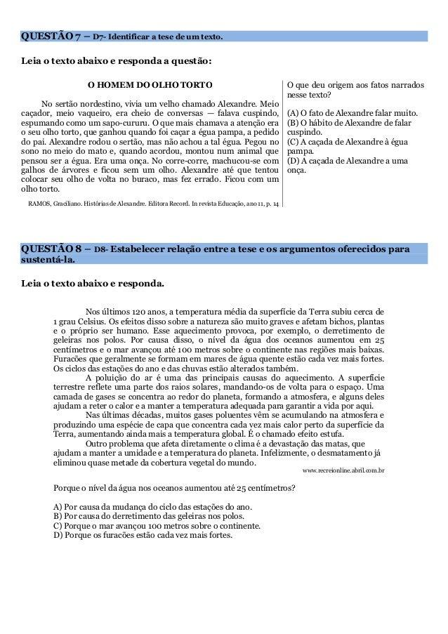 QUESTÃO 7 – D7- Identificar a tese de um texto.  Leia o texto abaixo e responda a questão:  O HOMEM DO OLHO TORTO  No sert...