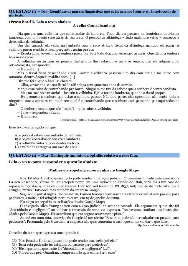 QUESTÃO 13 – D13- Identificar as marcas linguísticas que evidenciam o locutor e o interlocutor de  um texto.  (Prova Brasi...