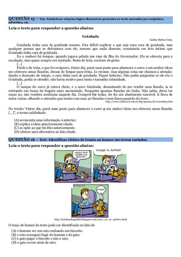 QUESTÃO 15 – D15- Estabelecer relações lógico-discursivos presentes no texto marcadas por conjuntos,  advérbios, etc.  Lei...