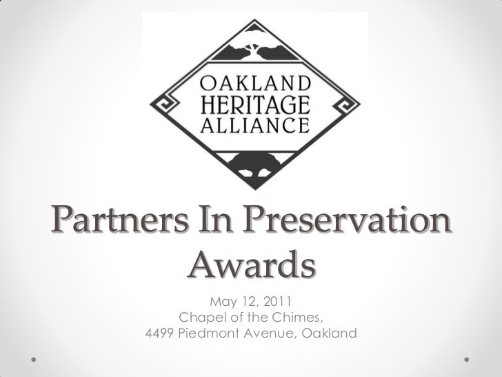 Partners In Preservation        Awards              May 12, 2011          Chapel of the Chimes,     4499 Piedmont Avenue, ...