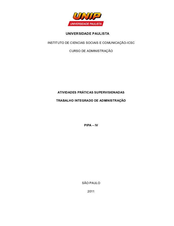 UNIVERSIDADE PAULISTAINSTITUTO DE CIENCIAS SOCIAIS E COMUNICAÇÃO-ICSC            CURSO DE ADMINISTRAÇÃO     ATIVIDADES PRÁ...