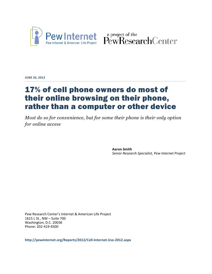 JUNE 26, 201217% of cell phone owners do most oftheir online browsing on their phone,rather than a computer or other devic...
