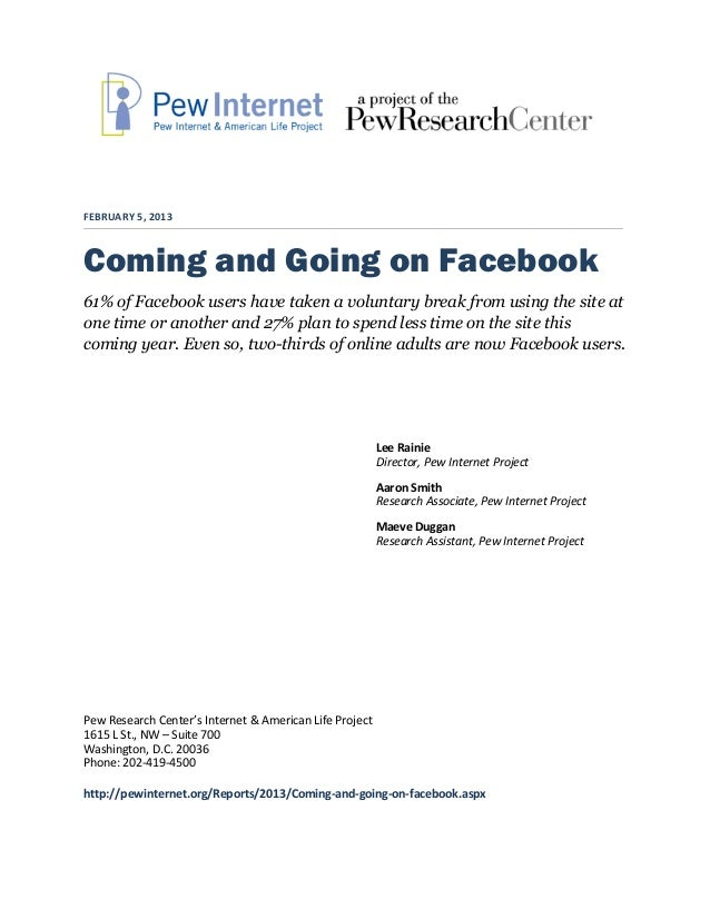 FEBRUARY 5, 2013Coming and Going on Facebook61% of Facebook users have taken a voluntary break from using the site atone t...