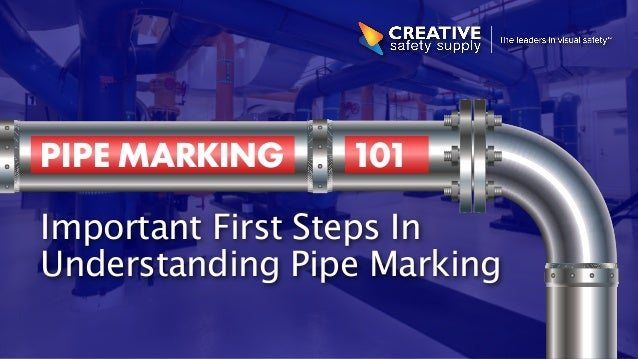 PIPE MARKING 101  Important First Steps In  Understanding Pipe Marking