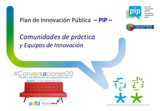 Plan de Innovación Pública – PIP –Comunidades de prácticay Equipos de Innovación