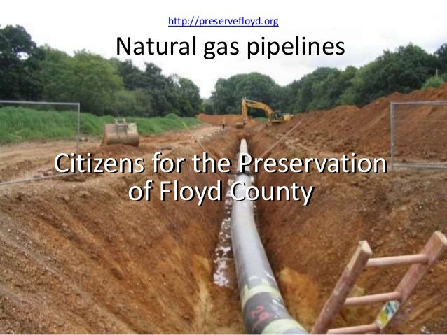 Natural gas pipelines Citizens for the Preservation of Floyd County Citizens for the Preservation of Floyd County http://p...