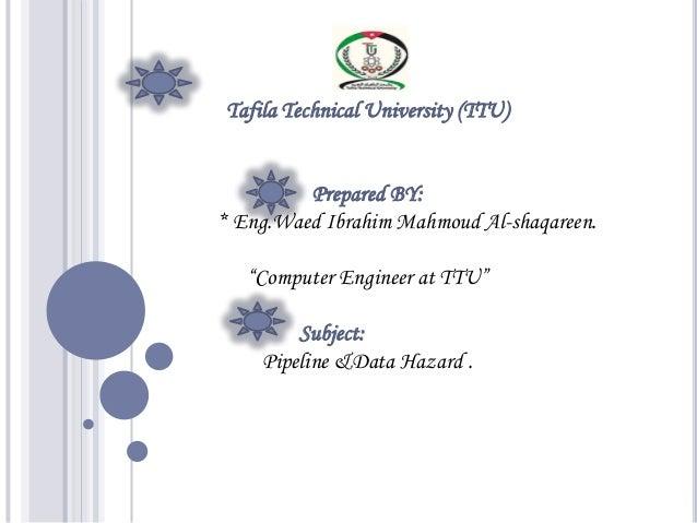 """Tafila Technical University (TTU)         Prepared BY:* Eng.Waed Ibrahim Mahmoud Al-shaqareen.   """"Computer Engineer at TTU..."""