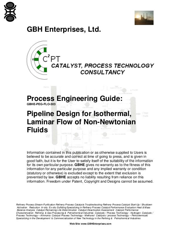 GBH Enterprises, Ltd.  Process Engineering Guide: GBHE-PEG-FLO-303  Pipeline Design for Isothermal, Laminar Flow of Non-Ne...