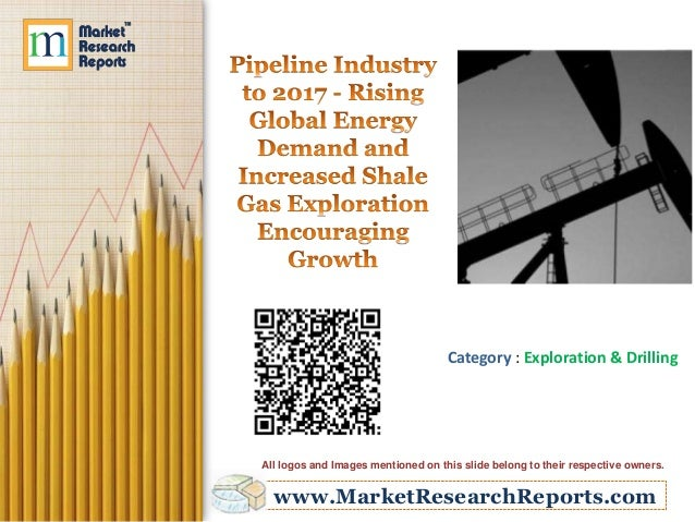 www.MarketResearchReports.com Category : Exploration & Drilling All logos and Images mentioned on this slide belong to the...