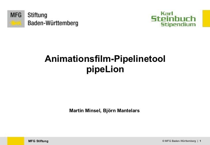 Animationsfilm-Pipelinetool pipeLion Martin Minsel, Björn Mantelars © MFG Baden-Württemberg  |