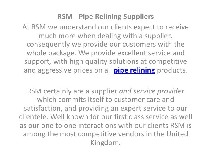RSM - Pipe Relining Suppliers<br />AtRSMweunderstandourclientsexpect to receivemuch morewhen dealing with a supplier, cons...