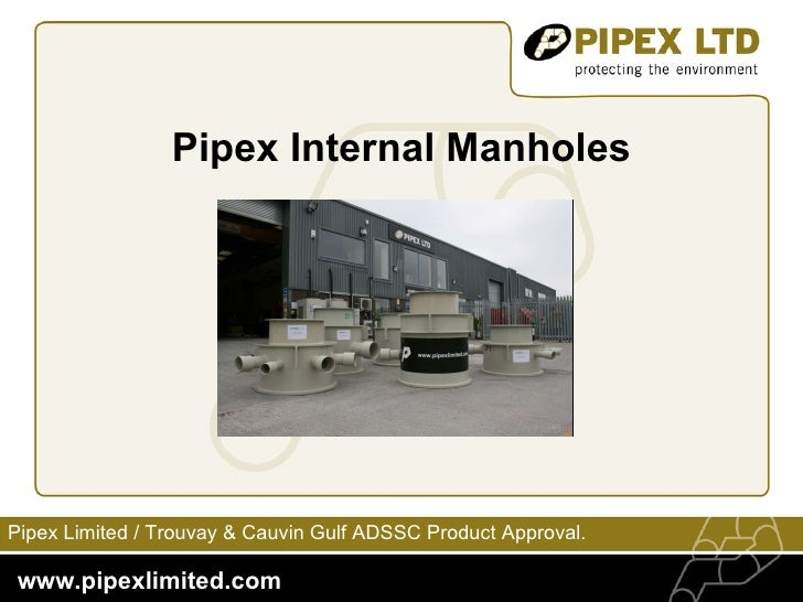 Pipex Internal Manholes Pipex Limited /  Trouvay & Cauvin Gulf ADSSC Product Approval.