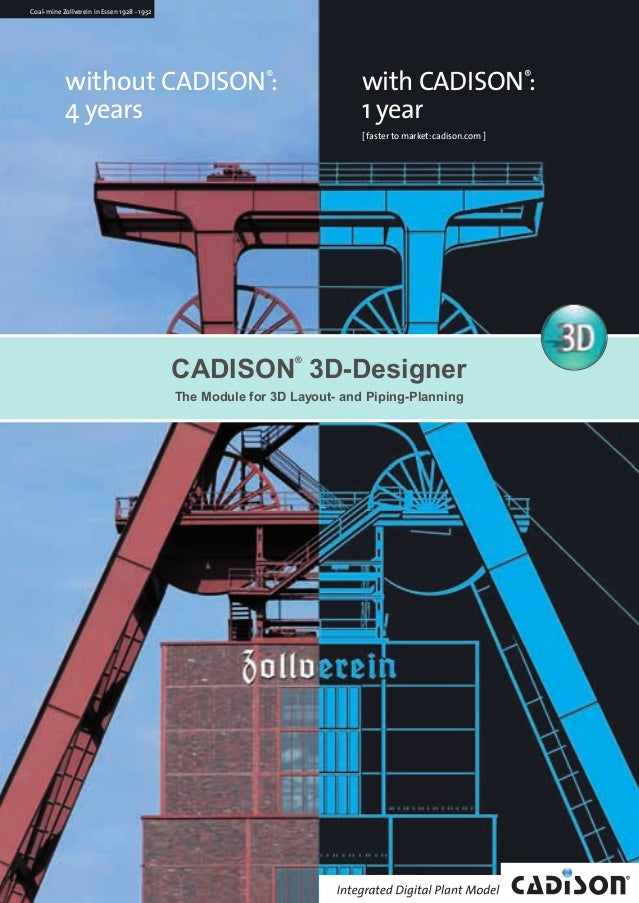 without CADISON® : 4 years with CADISON® : 1 year [ faster to market:cadison.com ] Coal-mine Zollverein in Essen 1928 - 19...