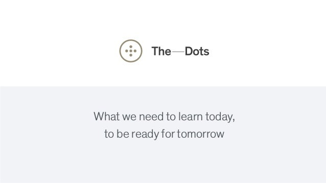 What we need to learn today, to be ready for tomorrow