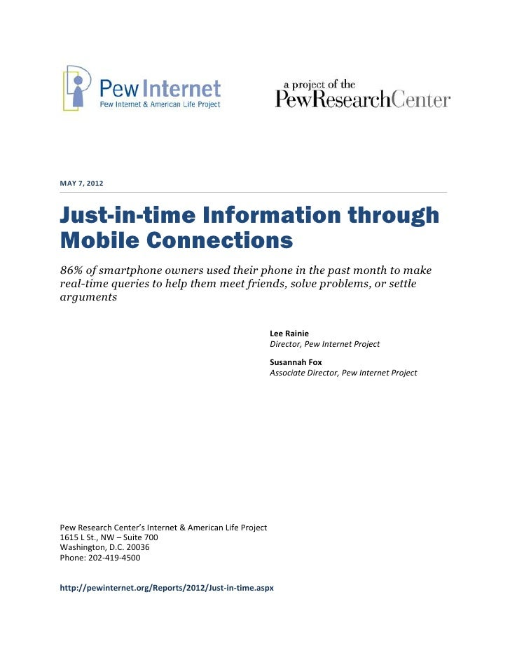 MAY 7, 2012Just-in-time Information throughMobile Connections86% of smartphone owners used their phone in the past month t...