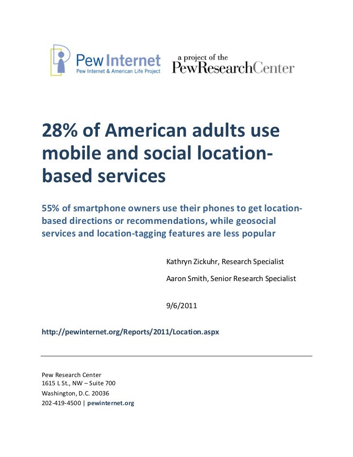 28% of American adults usemobile and social location-based services55% of smartphone owners use their phones to get locati...