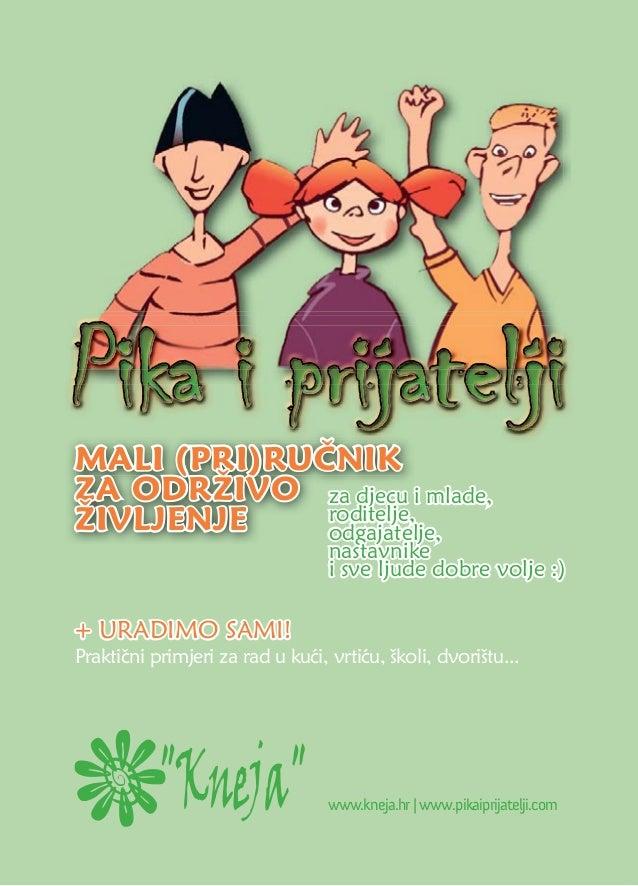 MALI (PRI)RUČNIK Č ZA ODRŽIVO za djecu i mlade, roditelje, ŽIVLJENJE odgajatelje,  nastavnike i sve ljude dobre volje :)  ...