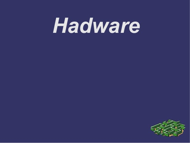 Hadware