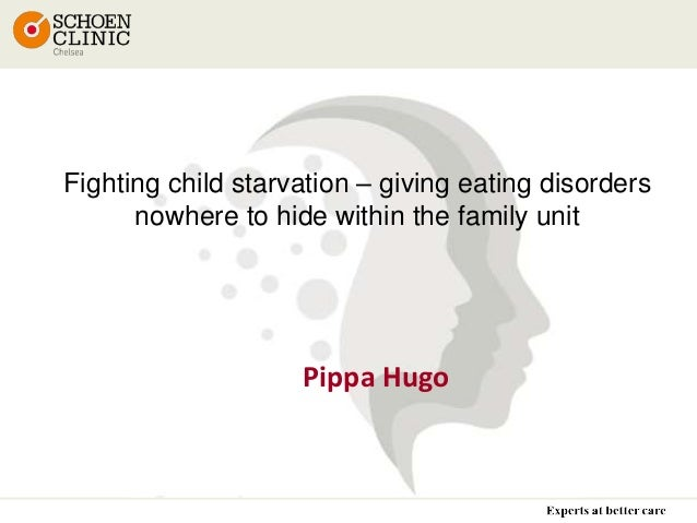 Pippa Hugo Fighting child starvation – giving eating disorders nowhere to hide within the family unit