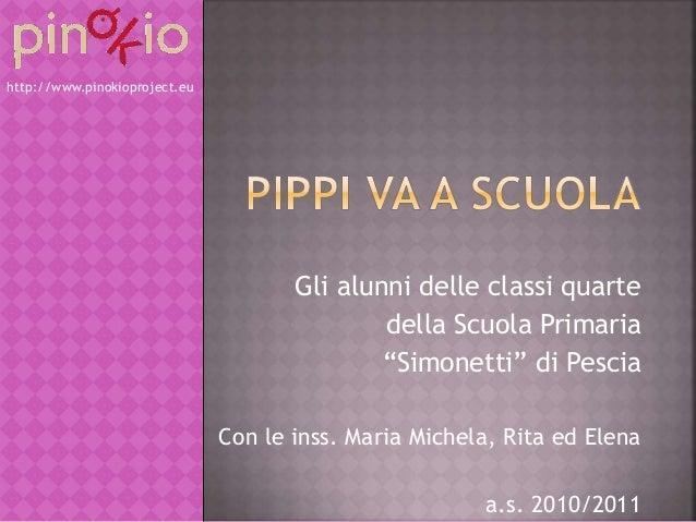 """Gli alunni delle classi quarte della Scuola Primaria """"Simonetti"""" di Pescia Con le inss. Maria Michela, Rita ed Elena a.s. ..."""