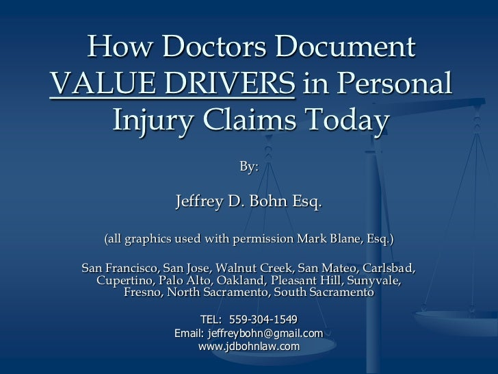 How Doctors DocumentVALUE DRIVERS in Personal   Injury Claims Today                              By:                  Jeff...