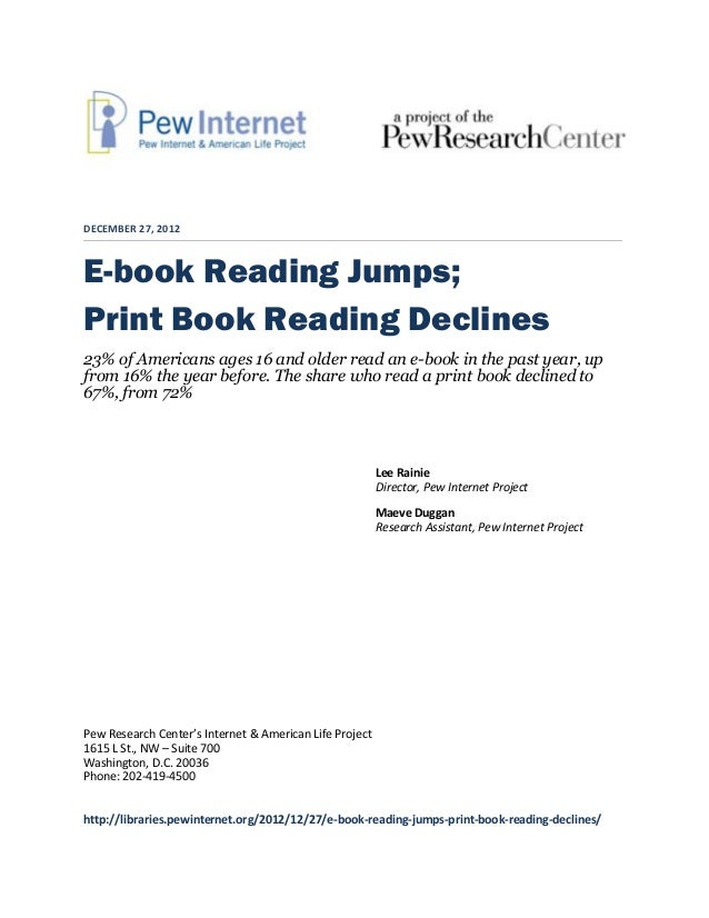 DECEMBER 27, 2012E-book Reading Jumps;Print Book Reading Declines23% of Americans ages 16 and older read an e-book in the ...