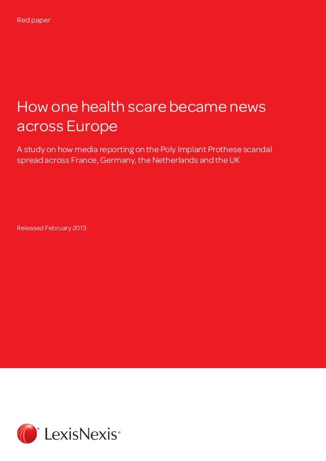 Red paperHow one health scare became newsacross EuropeA study on how media reporting on the Poly Implant Prothese scandals...