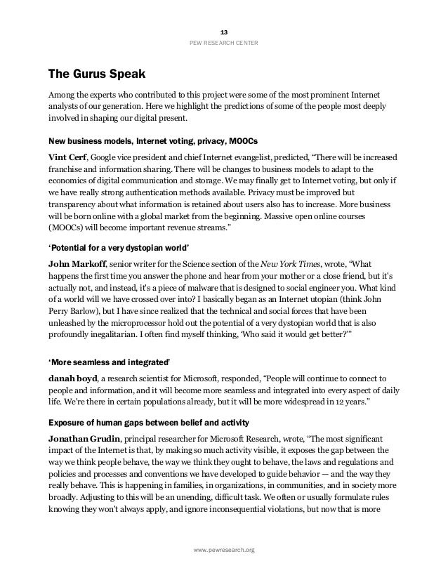 a report about the future of the internet Building on our report on the internet's future, we can't take the internet or its  future for granted there are many challenges and uncertainties – and the  direction.