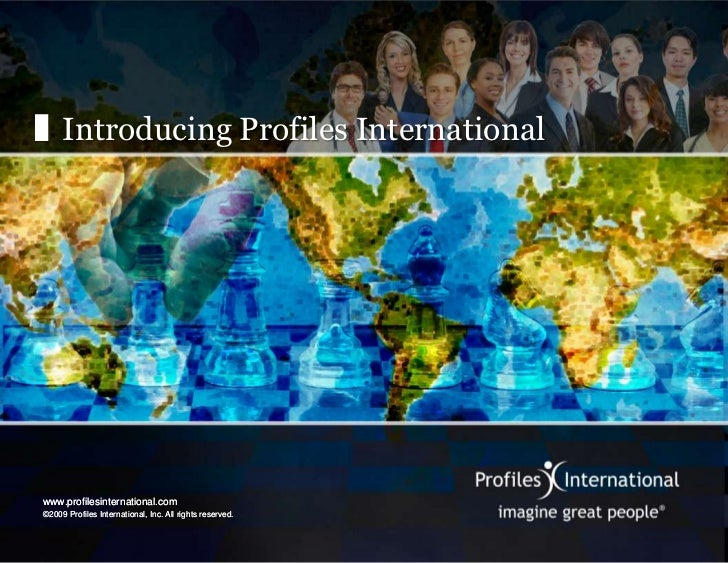 Introducing Profiles International<br />www.profilesinternational.com<br />©2009 Profiles International, Inc. All rights r...