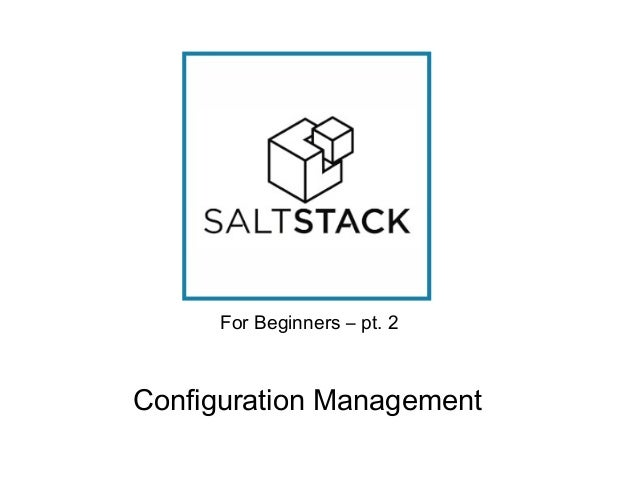 For Beginners – pt. 2  Configuration Management