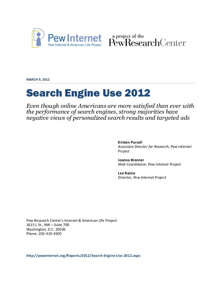 MARCH 9, 2012Search Engine Use 2012Even though online Americans are more satisfied than ever withthe performance of search...