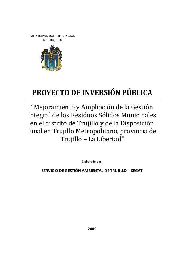 """MUNICIPALIDAD PROVINCIAL DE TRUJILLO  PROYECTO DE INVERSIÓN PÚBLICA """"Mejoramiento y Ampliación de la Gestión Integral de l..."""