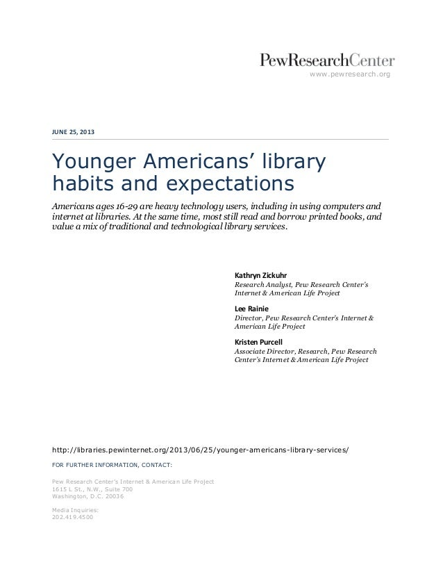 www.pewresearch.org JUNE 25, 2013 Younger Americans' library habits and expectations Americans ages 16-29 are heavy techno...