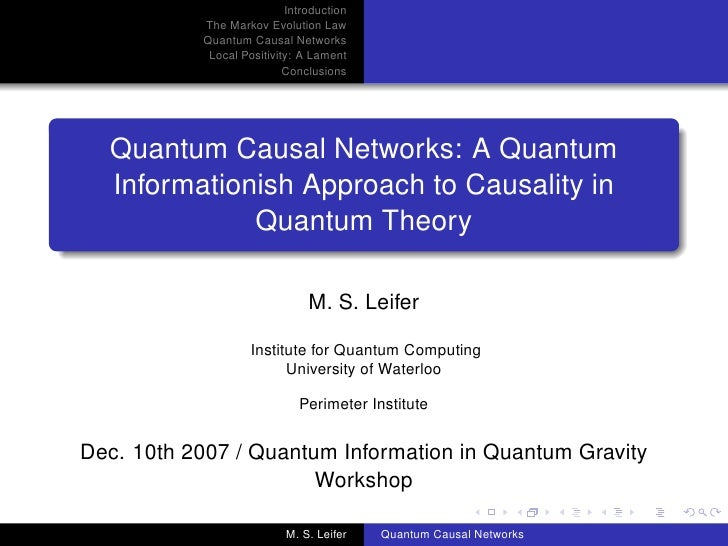 Introduction            The Markov Evolution Law            Quantum Causal Networks             Local Positivity: A Lament...