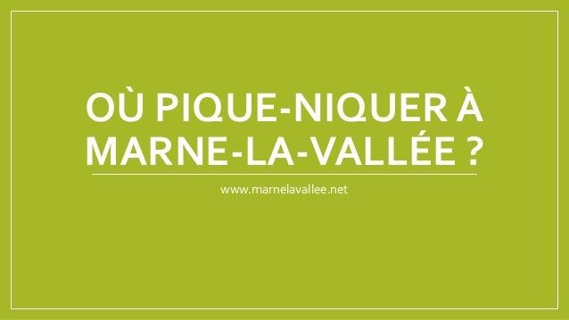 OÙ PIQUE-NIQUER À MARNE-LA-VALLÉE ? www.marnelavallee.net
