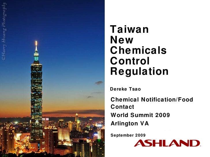 Taiwan  New  Chemicals Control Regulation Dereke Tsao Chemical Notification/Food Contact  World Summit 2009 Arlington VA S...