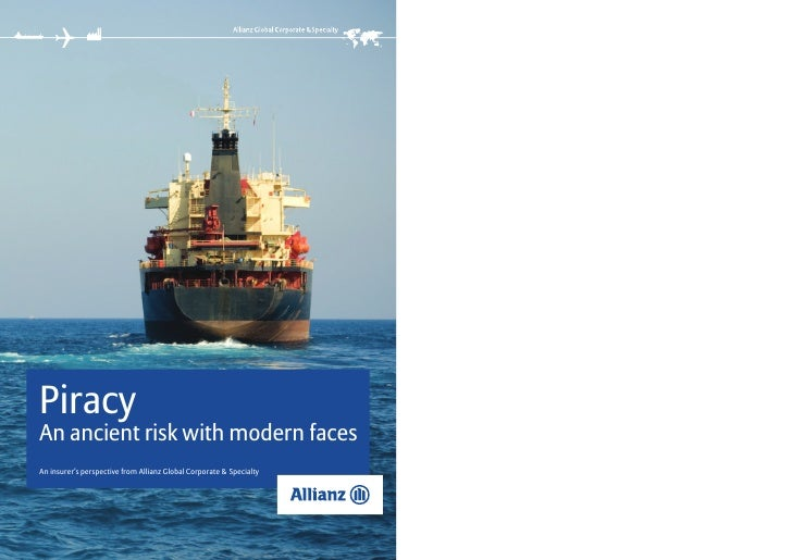 PiracyAn ancient risk with modern facesAn insurer's perspective from Allianz Global Corporate & Specialty