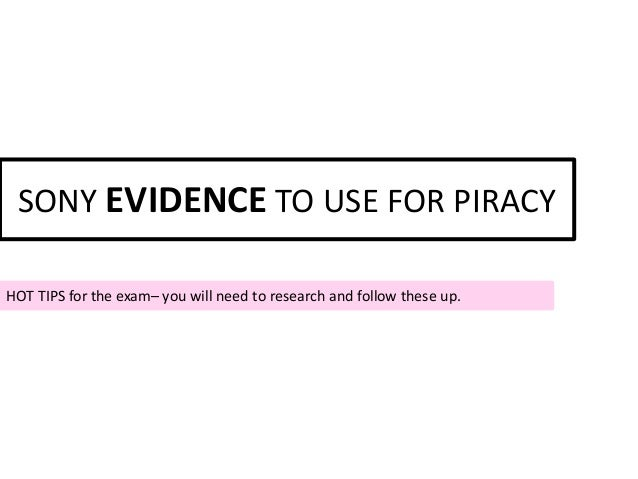 SONY EVIDENCE TO USE FOR PIRACYHOT TIPS for the exam– you will need to research and follow these up.