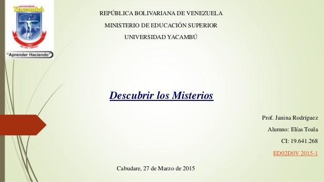 REPÚBLICA BOLIVARIANA DE VENEZUELA MINISTERIO DE EDUCACIÓN SUPERIOR UNIVERSIDAD YACAMBÚ Prof. Janina Rodríguez Alumno: Elí...