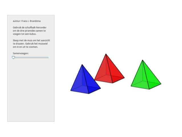 auteur:  FransJ.  Brandsma  Gebruik de schuifbalk hieronder om de drie piramides samen te voegen tot een kubus.   Sleep me...