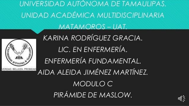 UNIVERSIDAD AUTÓNOMA DE TAMAULIPAS. UNIDAD ACADÉMICA MULTIDISCIPLINARIA MATAMOROS – UAT. KARINA RODRÍGUEZ GRACIA. LIC. EN ...