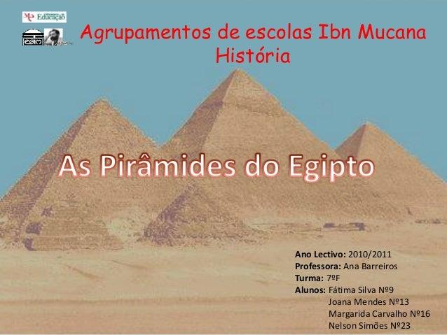 Agrupamentos de escolas Ibn Mucana História Ano Lectivo: 2010/2011 Professora: Ana Barreiros Turma: 7ºF Alunos: Fátima Sil...
