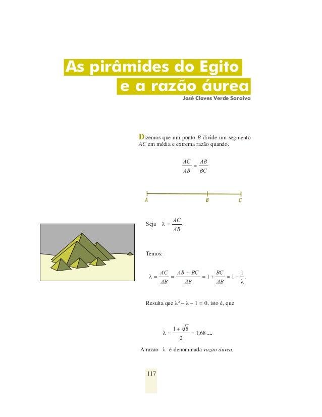 As pirâmides do Egito e a razão áurea José Cloves Verde Saraiva  Dizemos que um ponto B divide um segmento AC em média e e...