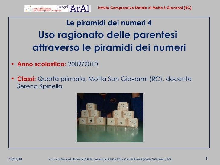 18/03/10 A cura di Giancarlo Navarra (GREM, università di MO e RE) e Claudia Pirozzi (Motta S.Giovanni, RC) <ul><li>Le pir...